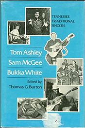 Tom Ashley Sam McGee Bukka White Tennessee Traditional Singers